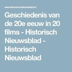 Geschiedenis van de 20e eeuw in 20 films - Historisch Nieuwsblad - Historisch Nieuwsblad