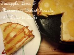 ... Eats: Pineapple, Lime, & Mascarpone Baked Pancake with Dulce de Leche