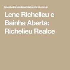 Lene Richelieu e Bainha Aberta: Richelieu Realce