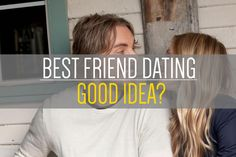 date your best friend