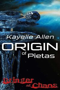 Read the Space Opera Origin of Pietas: Bringer of Chaos by Kayelle Allen #RLFblog #SciFi
