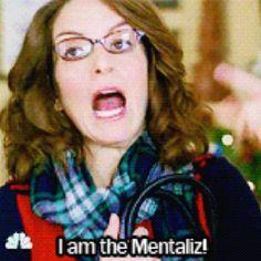 Liz lemon.. she loves the mentalist like me! haha