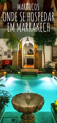 Todas as minhas dicas para escolher onde se hospedar em Marrakech no Marrocos
