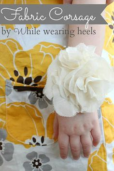 Fabric Flower Corsage | While Wearing Heels