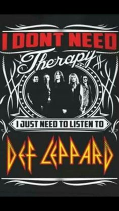 I dont need therapy i just need to listen to Def Leppard! Def Leppard, Rock And Roll Bands, Rock N Roll, Great Bands, Cool Bands, Big Hair Bands, Joe Elliott, 80s Rock, Rock Of Ages