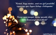 kívánj igazi ünnepet Christmas Design, Holidays And Events, Wood Crafts, Advent, Merry Christmas, Food And Drink, Thoughts, Motivation, Winter
