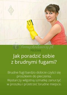 Wyczyść fugi bez wysiłku - przydatny trik w każdym domu! Detox Your Home, Life Guide, Diy Cleaners, Natural Living, Good Advice, Organization Hacks, Declutter, Clean House, Housekeeping