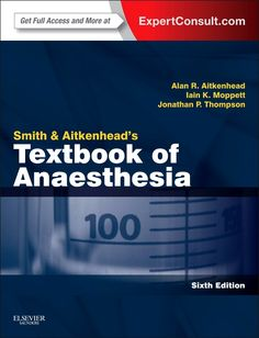 "Just released: ""Smith and Aitkenhead's Textbook of Anaesthesia, 6th Edition,"" the book of choice for the trainee anaesthetist, updated with NEW chapters on resuscitation, management of the difficult airway, and more! #anesthesiology"
