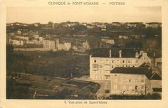 POITIERS - Clinique de Pont-Achard vue prise des hauteurs de Saint-Hilaire - Pas de date connue