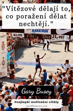 Vítězové dělají to, co poražení dělat nechtějí. — Gary Busey, nejlepší motivační citáty Sports, Cards, Movies, Poster, Psychology, Hs Sports, Films, Movie, Sport