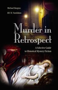 Murder in Retrospect: A Selective Guide to Historical Mystery Fiction - - by Michael Burgess, Jill H. Vassilakos / - / Build your fiction collection, advise readers, and find answers to questions about one of today's most dynamic genres with this important work, the first guide to historical mysteries.