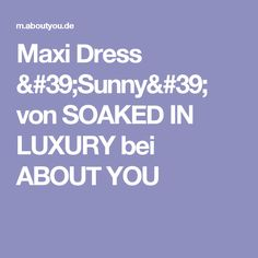 Maxi Dress 'Sunny' von SOAKED IN LUXURY bei ABOUT YOU