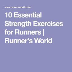 10 Essential Strength Exercises for Runners   Runner's World