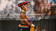 Ephasini Lamabhudango is a film about the celebration and  reimagining of a Ndebele woman in modern day Johannesburg who dares to be her true self.   Ephasini Lamabhudango: Ephasini Lamabhudango means your dreams…english is such a literal language and is not always the greatest to translate into but to translate it loosely it means your dream world  Executive Producers: Tsholofelo Maseko Dumisani Mvumvu Ndumiso Sibanda  a Dream Out Loud Production  a Film By Ndumiso Sibanda  Pr...