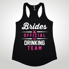 Brides Official Drinking Team, tank tops, shirts, v necks, bachelorette shirts by 10DollarShirts on Etsy https://www.etsy.com/listing/206828004/brides-official-drinking-team-tank-tops
