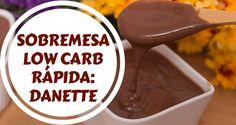 Sobremesa Low Carb Rápida Danette