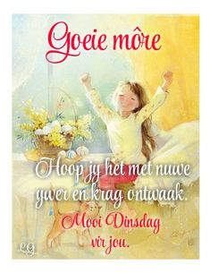 Mother Teresa Quotes, Goeie Nag, Goeie More, Afrikaans Quotes, Good Morning Quotes, Good Night, Van, Tuesday, Friends