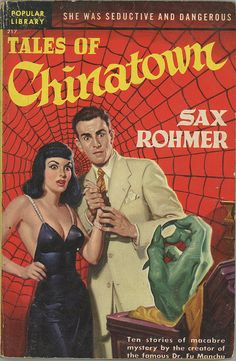 Sax Rohmer - Tales of Chinatown  Popular Library 217  Published 1950  Cover Artist: Rudolph Belarski