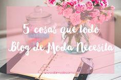 5 cosas que necesita un blog de moda, blog de moda, tips para bloggers, fashionblogger colombia