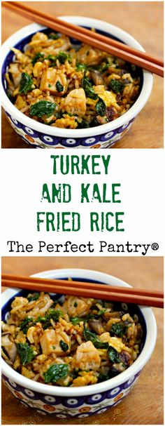 Turkey and kale fried rice, a great way to use leftover Thanksgiving ...