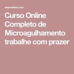 Curso Online Completo de Microagulhamento trabalhe com prazer