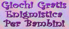 Giochi di enigmistica in italiano, inglese, francese, tedesco, spagnolo, rumeno. Schede didattiche per la scuola, ampia sezione di esercizi di inglese. Migliaia di disegni da colorare, fiabe, barzellette per bambini