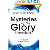 Mysteries of The Glory Unveiled~ David Herzog