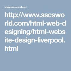 http://www.sscsworld.com/html-web-designing/html-website-design-liverpool.html