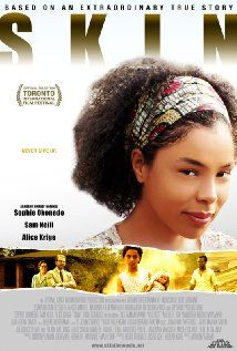 """Skin"" (2009).  Based on the true story of a black girl who was born to two white Afrikaner parents in South Africa during the apartheid era. It's incredible to think of what happened to this girl.  This movie is very moving and well worth watching."