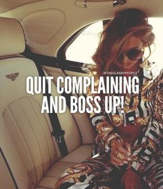 Work Quotes: QUOTATION - Image : Quotes Of the day - Description Quit complaining and boss up! Sharing is Caring - Don't forget to share this quote Boss Lady Quotes, Babe Quotes, Badass Quotes, Queen Quotes, Attitude Quotes, Girl Quotes, Woman Quotes, Quotes To Live By, Positive Quotes