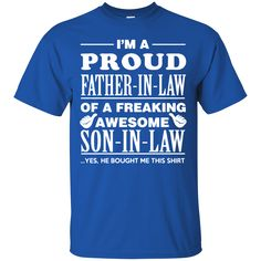 Father's Day Gift Shirts I'm A Proud Father In Law Of A Freaking Son In Law T shirts Hoodies Sweatshirts