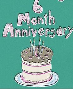 6 Month Anniversary On Pinterest