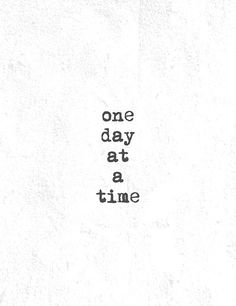 daily motivation // one day at a time - inspirational quotes Words Quotes, Me Quotes, Motivational Quotes, Inspirational Quotes, Sayings, Qoutes, The Words, Cool Words, Angst Tattoo