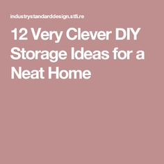 12 Very Clever DIY Storage Ideas for a Neat Home