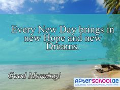 There's plenty of new things to be excited about, everyday is a fulfillment of our dreams. Good morning!