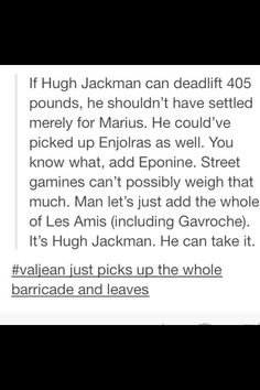 That would make Les Mis such a happy musical.