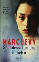 'Se potessi tornare indietro', Marc Levy