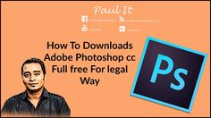 How To Downloads Adobe Photoshop CC For Free Windows PC (Working 2016)