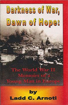 Darkness of War, Dawn of Hope by Ladd Arnoti http://www.amazon.com/dp/B003K98D48/ref=cm_sw_r_pi_dp_cZr9ub0H46WWK