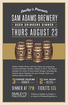 Smiley's Presents...  Sam Adams Beer Drinkers Dinner - Thurs Aug 23.   Call us to make your reservation!