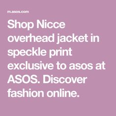 Shop Nicce overhead jacket in speckle print exclusive to asos at ASOS. Discover fashion online.