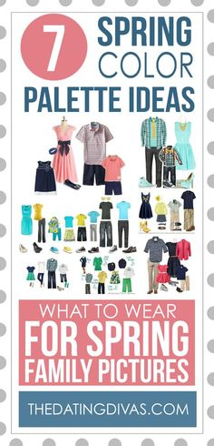 What to Wear for Spring Family Pictures or engagement sessions. Seven spring color palette idas