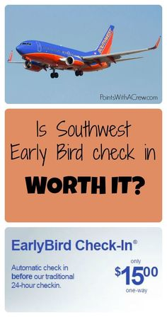 Is Southwest Early Bird check in worth it?