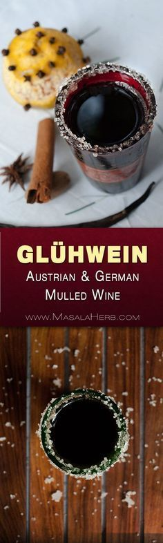 Glühwein Recipe - How to make Spiced Austrian & German Mulled Wine easily at home with a few spices. Please read the post to make a tasty mulled Glühwein from scratch (tips on reheating it too!) #alcoholic #beverage #winter www.Masalaherb.com