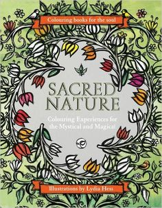 Sacred Nature Colouring Books For The Soul A Dazzlingly Beautiful Adult Coloring Book