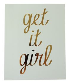 Gold Foil 'Get It Girl' Print