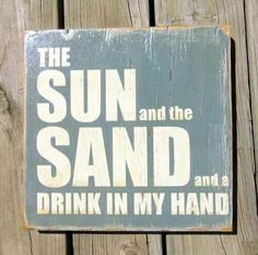 The sun & the sand & a drink in my hand <3