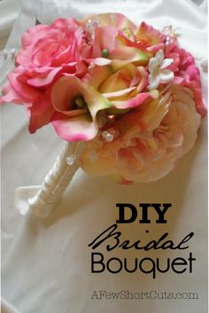 Have a beautiful wedding without spending a fortune on the bouquet. Make your own DIY Bridal Bouquet!