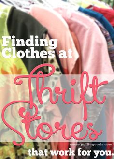 Finding clothes at thrift stores that match YOU may not seem as easy as it sounds.  Here are some tips! #pullingcurls