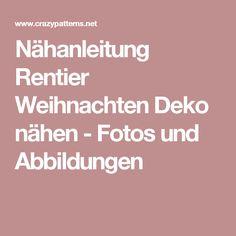 Nähanleitung Rentier Weihnachten Deko nähen - Fotos und Abbildungen